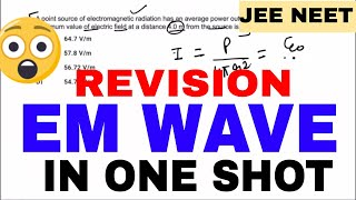 Physics Crash Course 🔥🔥🔥🔥 ELECTROMAGNETIC WAVE (EM WAVE) IN ONE SHOT |  JEE NEET 2019