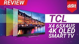 TCL X4 65-inch 4K HDR QLED TV Review | Digit.in
