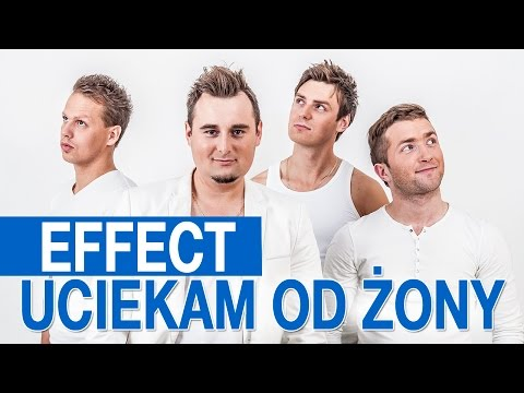 EFFECT - Uciekam od żony (Official Video)