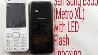 Samsung New B355 Metro XL Keypaid Phone With LED Flash UNBOXING 4.25 MB