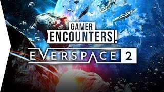The BEST Looking Space Game! ► EVERSPACE 2 Combat & Exploration 2020 Gameplay - [Gamer Encounters]