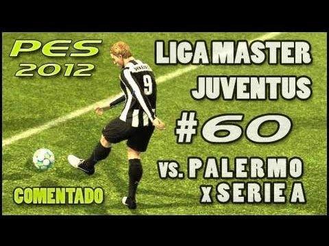 PES 2012: Liga Master JUVENTUS - 2025 - Partido #60 PALERMO