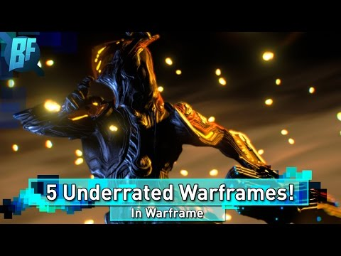 5 underrated warframes! (in my opinion)