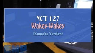 NCT 127 - Wakey-Wakey (KARAOKE VERSION NO VOCAL)