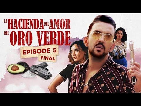 La Hacienda Del Amor Del Oro Verde - Ep5 : EL FINAL