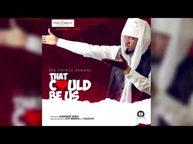 Ice Prince - That Could Be Us
