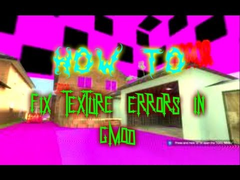 How to Fix Texture Errors in Garry's Mod! [Purple Checkers and Error Symbols]