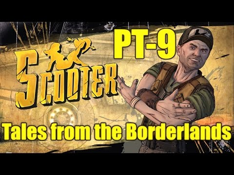Tales from the Borderlands Gameplay Playthrough Part 9 - Scooter (PC)