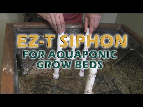 EZ-T Siphon for flood and drain aquaponic grow beds (DIY How To)