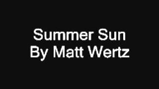 Watch Matt Wertz Summer Sun video