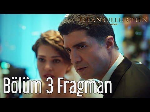 İstanbullu Gelin 3. Bölüm Fragman