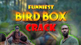 BIRD BOX ON CRACK!!!