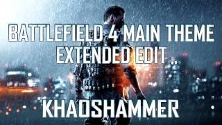 Battlefield 4 Main Theme Extended Edit [720 ᴴᴰ]