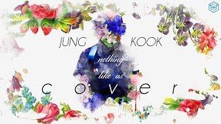Jung Kook - Nothing like us (COVER) Lyrics