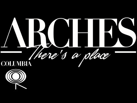 Arches - There s A Place [Teaser]