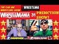 WWE WRESTLEMAINIA 31: ROMAN REIGNS VS BROCK LESNAR. CAN AM WRESTLING SHOW. WRESTLEMAINIA 31 PREVIEW