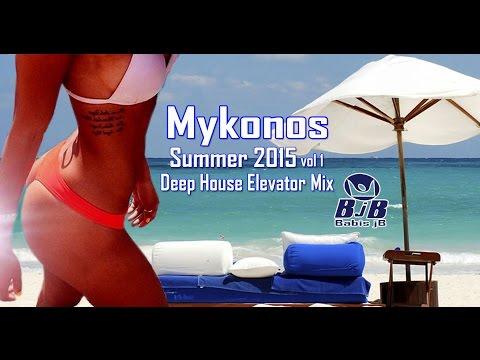 Mykonos Summer 2015 Deep House Alevator mix BjB.Day Night Beach Parties All Time Best of Dance music