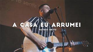 A Casa Eu Arrumei / Casa Favorita - Mateus Brito (LIVE SESSION)