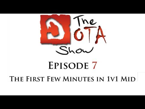 The Dota Show #7 - The First Few Minutes in 1v1 Mid