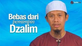 Ceramah Singkat: Bebas dari Pemimpin Dzalim - Ustadz Abdurrahman Thoyib, Lc.