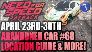 Need For Speed Payback Abandoned Car #68 - Location Guide + Gameplay - Natalia Nova Pagani!