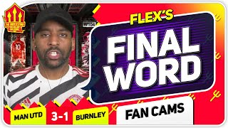 FLEX!!! OLE SUBS SPOT ON + SUPER LEAGUE DISGRACE! Manchester United 3-1 Burnley Flex's Final Word!