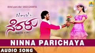 Neralu - Ninna Parichaya | Audio Song | Sanjeev, Shruthi Raj