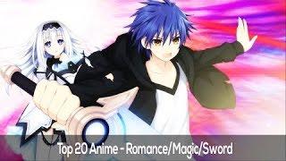 Top 20 Anime - Romance/Magic/Sword - HD