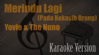 Yovie The Nuno Merindu Lagi Pada Kekasih Orang Karaoke Version Ayjeeme Karaoke