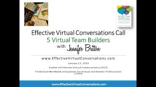 5 Virtual Team Builders  - Effective Virtual Conversations with Jennifer Britton 1 15 19