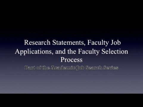 10/28/2011 Research Statements, Faculty Job Applications, and the Faculty Selection Process