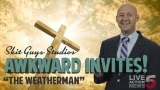 Awkward Invites: The Weatherman | Skit Guys