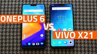 OnePlus 6 vs Vivo X21   Which Is the Better Phone Overall?
