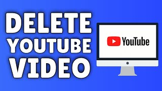 How To DELETE A YouTube Video | How To Delete A Video On YouTube PERMANENTLY