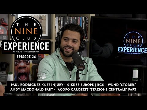 The Nine Club EXPERIENCE | Episode 26 - Paul Rodriguez