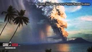 VOLCAN MONTE TAVURVUR ENTRA EN ERUPCIÓN HOY 29 DE AGOSTO 2014 (+VOLCAN DE ISLANDIA)