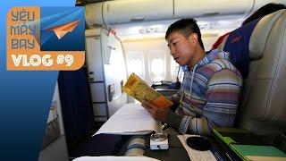 VLOG #9: 10 kinh nghiệm đi máy bay thoải mái   Yêu Máy Bay