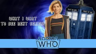 Hopes For Doctor Who Series 11!
