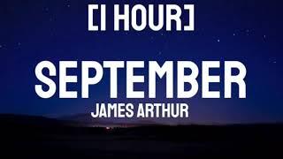 Download James Arthur - September [1 HOUR] Mp3/Mp4