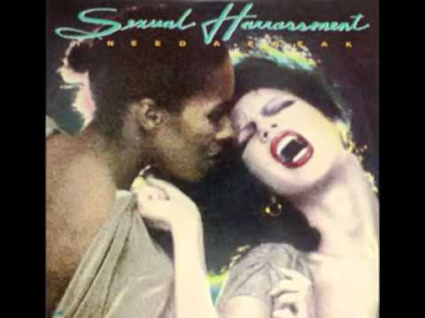 Sexual Harrassment - I Need A Freak