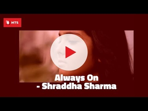 MTS MBLAZE Always On - Shraddha Sharma