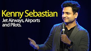 Why Jet Airways Failed - Indigo, Pilots & Airports in India | Kenny Sebastian - Stand Up Comedy