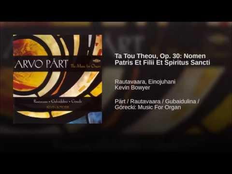 Ta Tou Theou, Op. 30: Nomen Patris Et Filii Et Spiritus Sancti