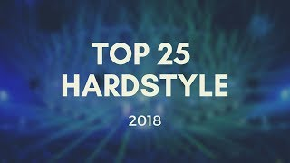 Top 25 Hardstyle Tracks Of 2018