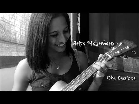 Aaiye Meharbaan | Uke Sessions | Howrah Bridge
