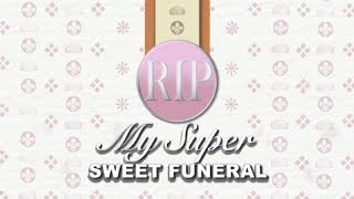 My Super Sweet Funeral