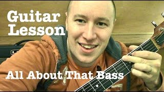 All About That Bass ★ Guitar Lesson ★ EASY TABS ★ Meghan Trainor