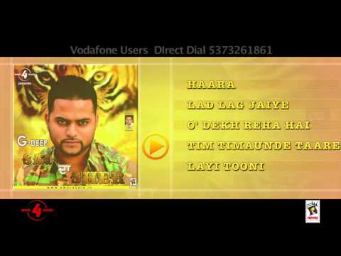 G-Deep | Haara | Lad Lag | O Dekh Reha | Tim Timaunde | Layi...