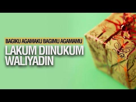 Lakum Diinukum Waliyadin - Ustadz Ahmad Zainuddin Al-Banjary