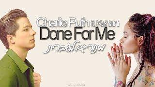 Download Lagu Charlie Puth - Done For Me feat. Kehlani | מתורגם לעברית ♥ Gratis STAFABAND